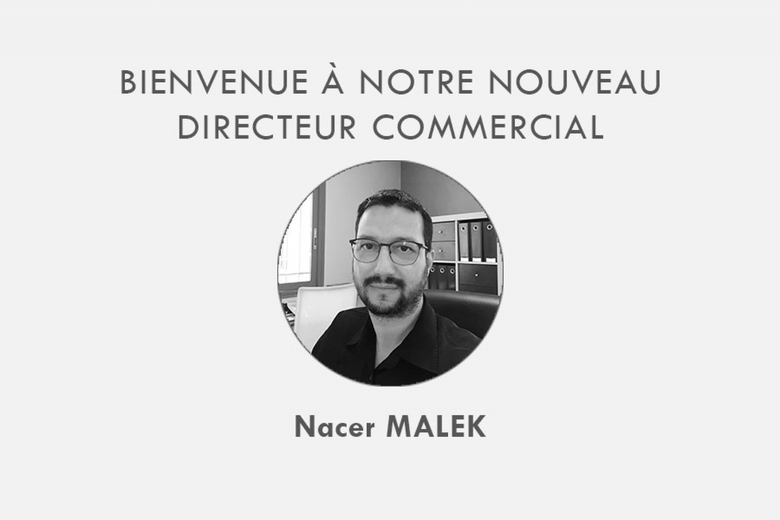 Découvrez Nacer MALEK : notre nouveau directeur commercial